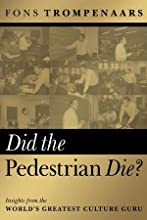 Did the Pedestrian Die: Insights from the World's Greatest Culture Guru