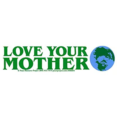 Peace Resource Project Love Your Mother Earth Environmental Climate Change Indoor Outdoor Small Bumper Sticker Decal for Cars, Laptops, Bikes, Helmets, Skateboards, Lockers 5.75-by-1.75 Inches: Automotive