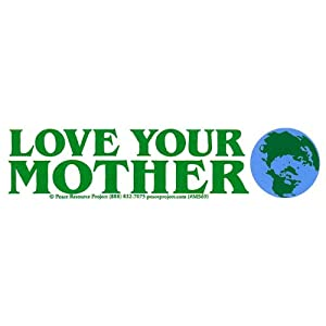 """Love Your Mother"" - Environmental Small Bumper Sticker / Decal (5.75"" x 1.5"") - Peace Resource Project"