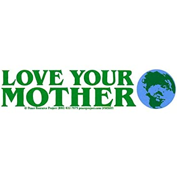 Love your mother environmental small bumper sticker decal 5 75 x 1 5 peace resource project
