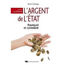 L'argent de l'État : pourquoi et comment: Tome 2 : la dépense (French Edition)