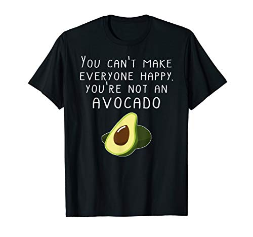 Vegan Funny Shirt Can't Make Everyone Happy Not An Avocado ()