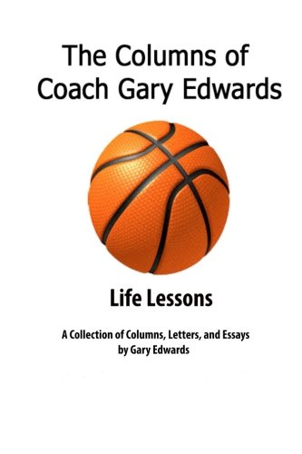 The Columns of Coach Gary Edwards: Life Lessons (Volume 3)