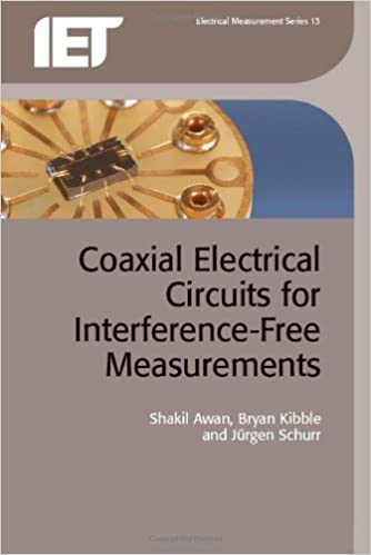 Coaxial Electrical Circuits for Interference-Free Measurements (Iet Electrical Measurement) by Awan, Shakil, Kibble, Bryan, Schurr, Jurgen (2011)