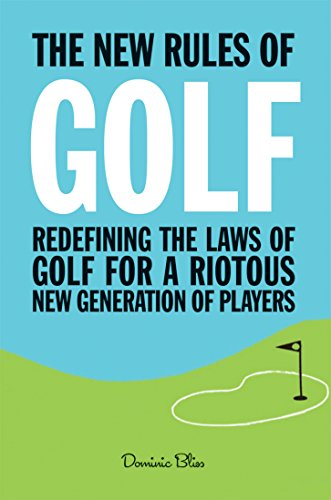 The New Rules of Golf: Redefining the game for a new generation of ()