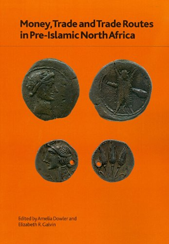 Money, Trade and Trade Routes in Pre-Islamic North Africa (British Museum Research Publications)