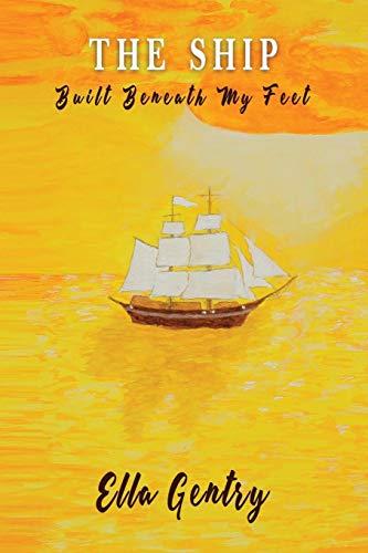 (The Ship Built Beneath My Feet: A Memoir)