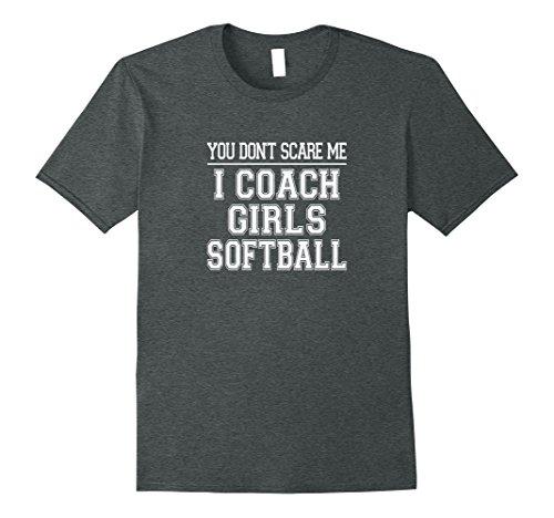 Mens You Don't Scare Me I Coach Girls Softball T-shirt XL Dark Heather (Coach Gifts Softball)