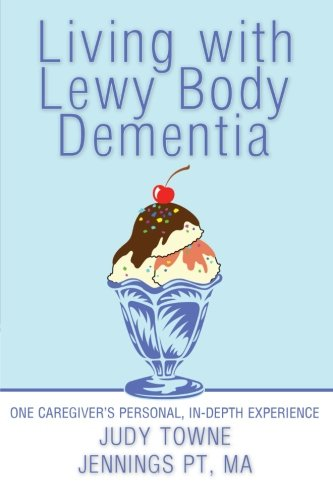 Living with Lewy Body Dementia: One Caregiver's Personal, In-Depth - Body Depth