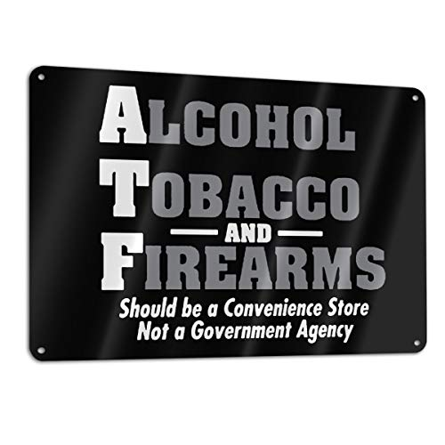 Nanjinqie Alcohol Tobacco and Firearms Guns ATF Sign for Yard, Aluminum, Wall Signs Hall Cafe DIY Patterns Pictures, Sign Measures 11.8