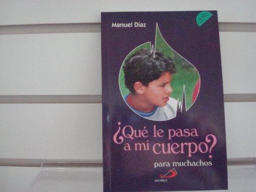 Que le Pasa a Mi Cuerpo? : Muchachos - Manuel Diaz