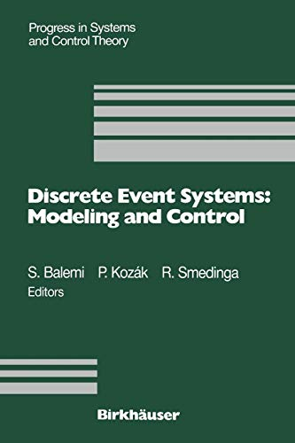 Discrete Event Systems: Modeling and Control: Proceedings of a Joint Workshop held in Prague, August 1992 (Progress in S