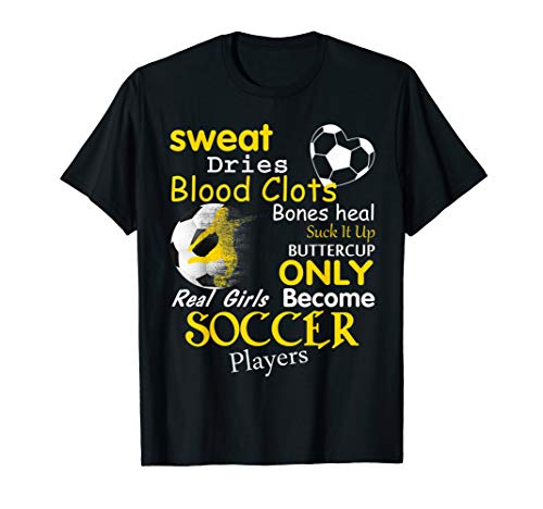 Real Girls Become Soocer Players Shirt Funny Football Gift T-Shirt