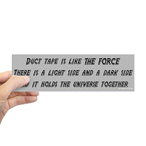 Duct Tape Humor - CafePress Duct Tape Like The Force Bumper Sticker 10