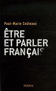 Etre et parler français par Paul-Marie Coûteaux