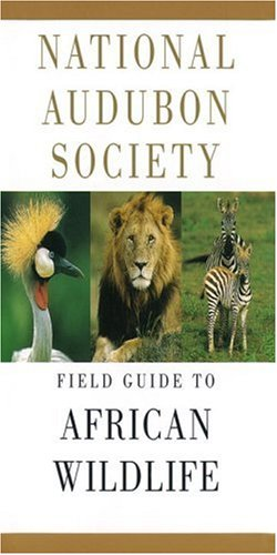 National Audubon Society Field Guide to African Wildlife - Book  of the National Audubon Society Field Guides