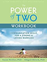 The Power of Two Workbook: Communication Skills for a Strong & Loving Marriage (A New Harbinger Self-Help Workbook)