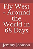 Fly West - Around the World in 68 Days