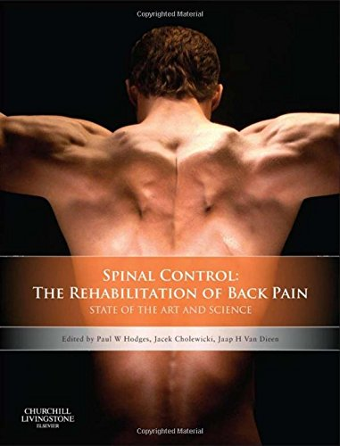 Spinal Control: The Rehabilitation of Back Pain: State of the art and science, 1e