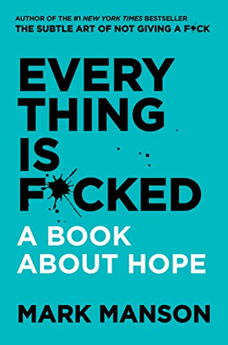 Everything Is F*cked: A Book About Hope