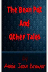 The Bean Pot and Other Tales Kindle Edition