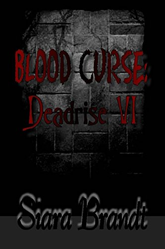 Book: Blood Curse - Deadrise VI (Deadrise Series Book 6) by Siara Brandt