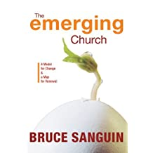 By Bruce Sanguin - The Emerging Church: A Model for Change and a Map for Renewal