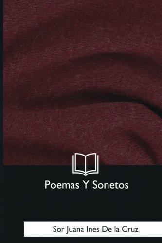 Poemas Y Sonetos (Spanish Edition) [Sor Juana Ines De la Cruz] (Tapa Blanda)