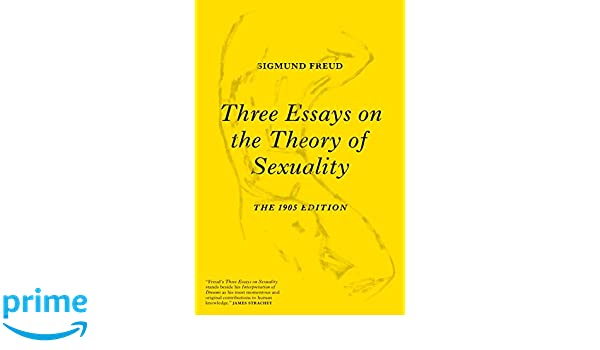 three essays on the theory of sexuality the edition sigmund  three essays on the theory of sexuality the 1905 edition sigmund freud ulrike kistner phillippe van haute herman westerink 9781784783587 com