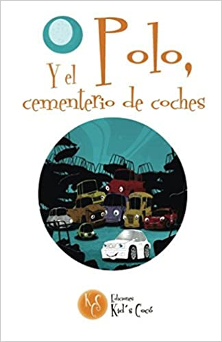 Polo, y el cementerio de coches (Spanish Edition): L. Marie, Tiger Cartoom: 9781506125565: Amazon.com: Books
