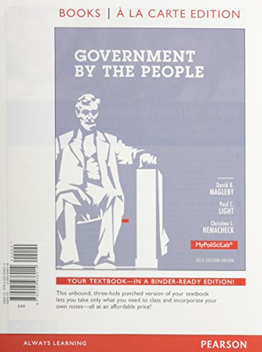 Government By the People, 2012 Election Edition, Books a la Carte Plus NEW MyPoliSciLab with eText -- Access Card Packag