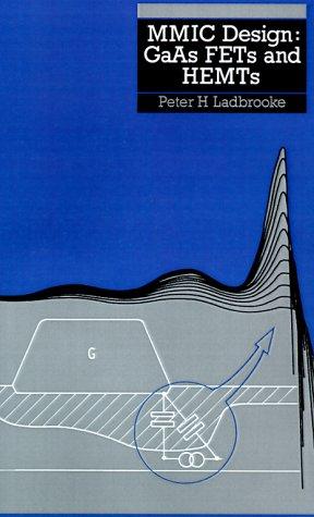 MMIC Design GaAs FETs and HEMTs (Artech House Microwave Library) (Artech House Microwave Library (Hardcover))