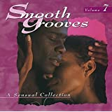 Smooth Grooves: A Sensual Collection, Vol. 7