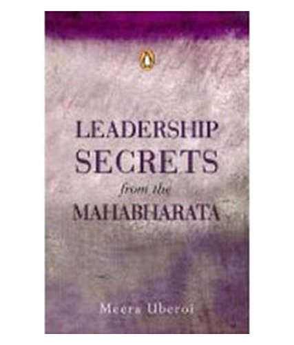 Leadership Secrets from the Mahabharata: First Edition