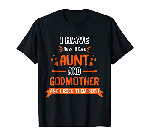 (I Have Two Titles Aunt and Godmother_I Rock Them Both)