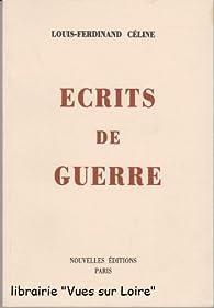Ecrits de guerre par Louis-Ferdinand Céline