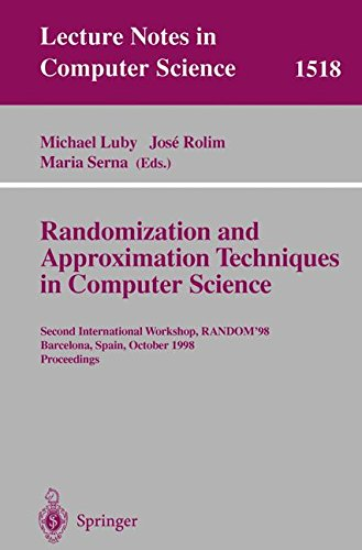 Randomization and Approximation Techniques in Computer Science: Second International Workshop, Random'98, Barcelona, Spain,...