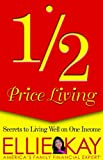Half-Price Living, Ellie Kay, 0802434320