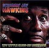 My Little Shop of Horrors by Screamin Jay Hawkins (2001-09-11)