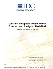 Western European Mobile Phone Forecast and Analysis, 2004-2009 IDC, Tim Mui and Andrew Brown