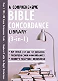 A Comprehensive Bible Concordance Library (3 in 1): KJV bible, Thompson Chain Concordances, Torrey's Scripture Knowledge