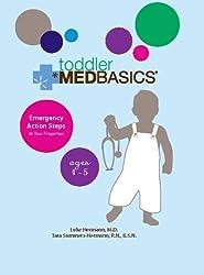 Toddler Medbasics: Lifesaving Action Steps at Your Fingertips: Ages 1-5