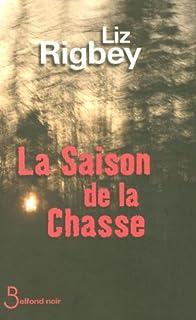 La saison de la chasse, Rigbey, Liz