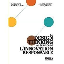 Le Design Thinking au service de l'innovation responsable (French Edition)
