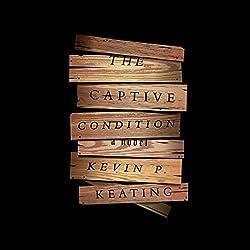 The Captive Condition