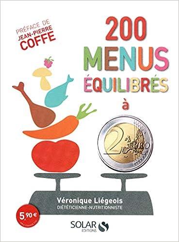 3c2a7b53b9833e 200 menus équilibrés à moins de 2 euros  Amazon.fr  Véronique LIEGEOIS   Livres