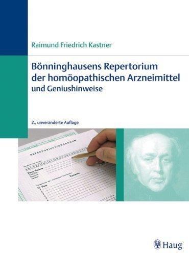 Bönninghausens Repertorium der homöopathischen Arzneimittel und Geniushinweise von Raimund Friedrich Kastner (13. Juni 2007) Gebundene Ausgabe