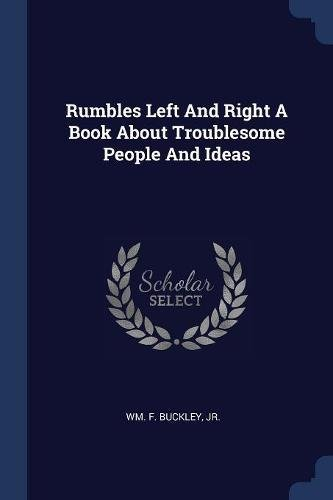 Download Rumbles Left And Right A Book About Troublesome People And Ideas PDF
