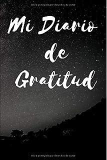 Mi Diario de Gratitud: Diario Anual de 365 Paginas. Incluye poderosa afirmación