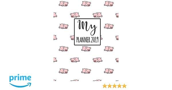 My Planner 2019: Pig Pattern Weekly Planner 2018 - 2019: 12 ...